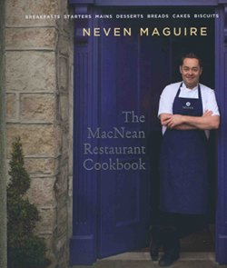The MacNean Restaurant Cookbook - Neven Maguire