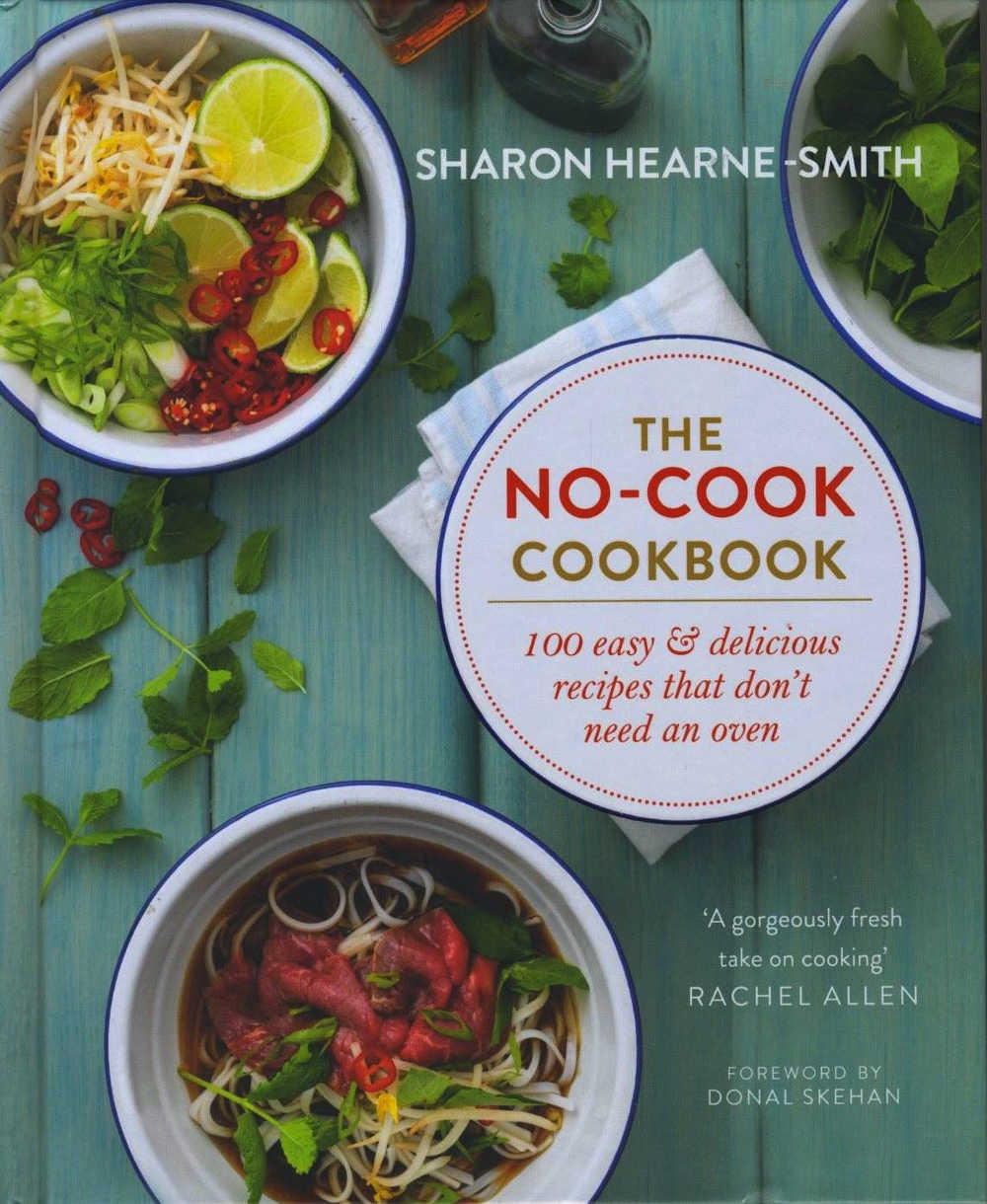 The No-Cook Cookbook (Quercus Books, €24.99/£20.00; also available in Kindle, £13.99; Foreword by Donal Skehan)