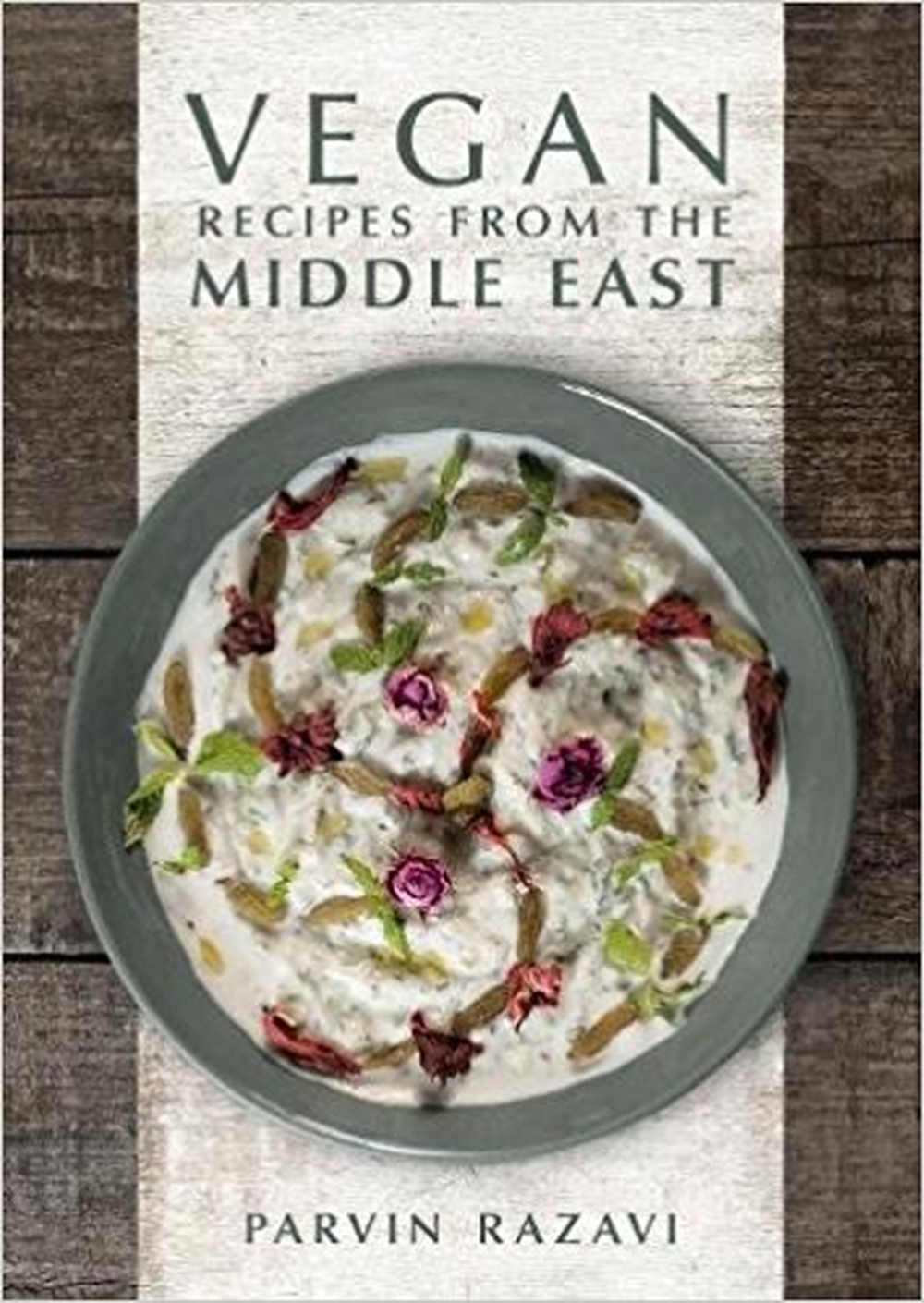 VEGAN Recipes from the Middle East, Parvin Razavi, published by Grub Street, London