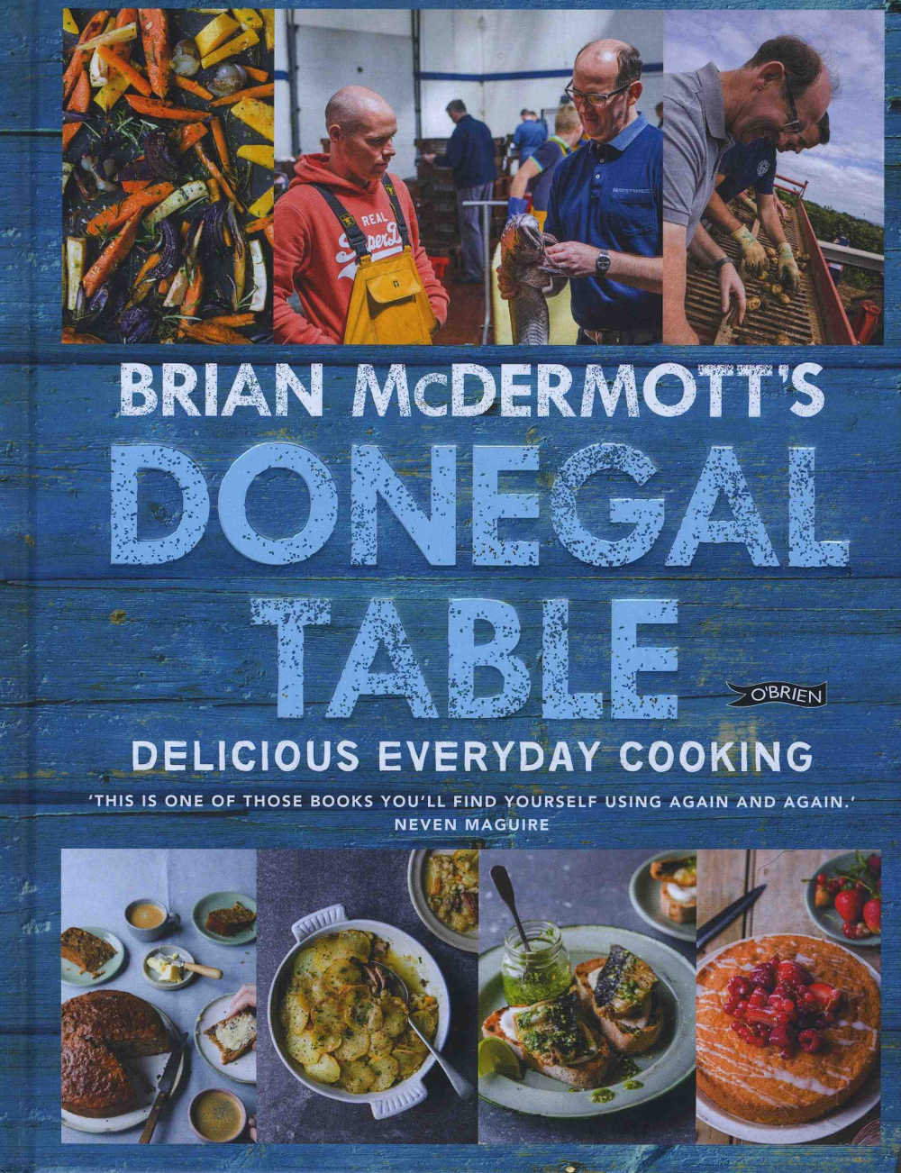 Brian McDermott's Donegal Table Delicious Everyday Cooking (O'BrienPress, hardback, €19.99 /£17.99)