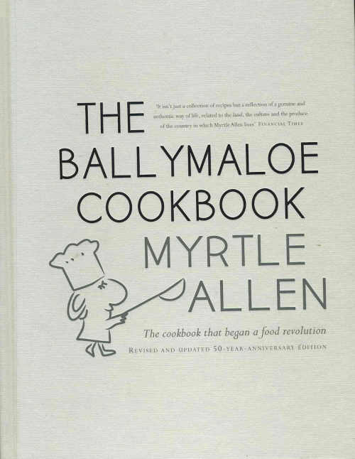 The Ballymaloe Cookbook, The Cookbook that Began a Food Revolution