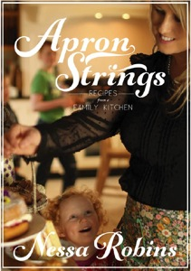 Book Reviews - Apron Strings, Recipes from a Family Kitchen by Nessa Robins
