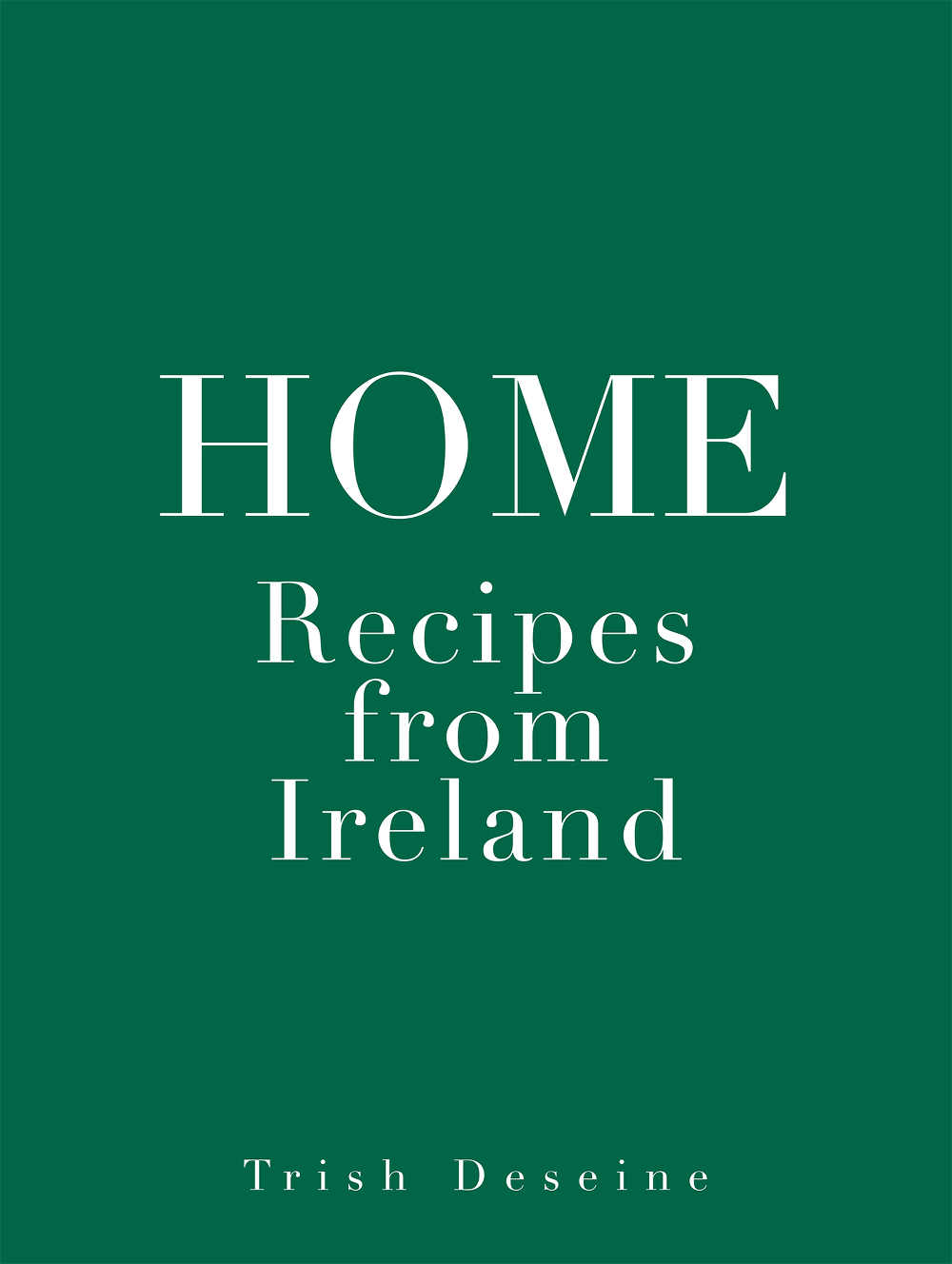 HOME: Recipes from Ireland by Trish Deseine (Hachette Cuisine; hardback, 356pp; photography by Deirdre Rooney; €29)