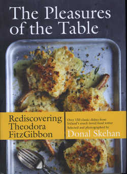 The Pleasures of the Table, Rediscovering Theodora Fitzgibbon by Donal Skehan