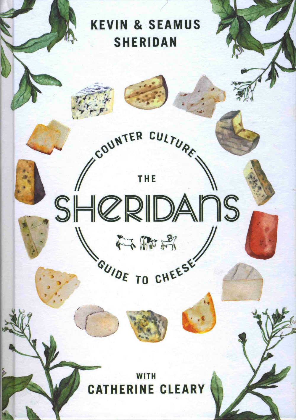 Counter Culture - The Sheridans Guide to Cheese, by Kevin and Seamus Sheridan, with Catherine Cleary (Transworld; hardback, £16.99)