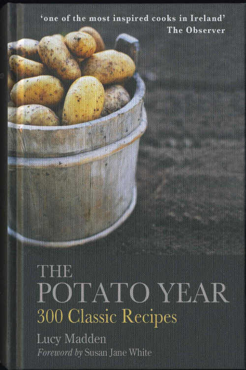 Lucy Madden's The Potato Year, 300 Classic Recipes (Mercier Press, hardback; 350pp; €14.99)
