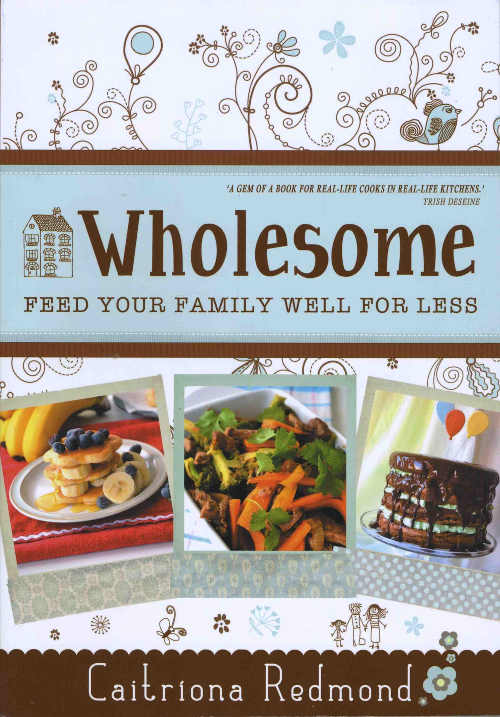 Wholesome: Feed Your Family Well for Less, by Caitriona Redmond