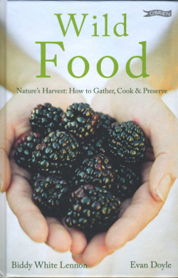 Book Review - Wild Food - Nature's Harvest: How to Gather Cook & Preserve by Biddy White Lennon and Evan Doyle