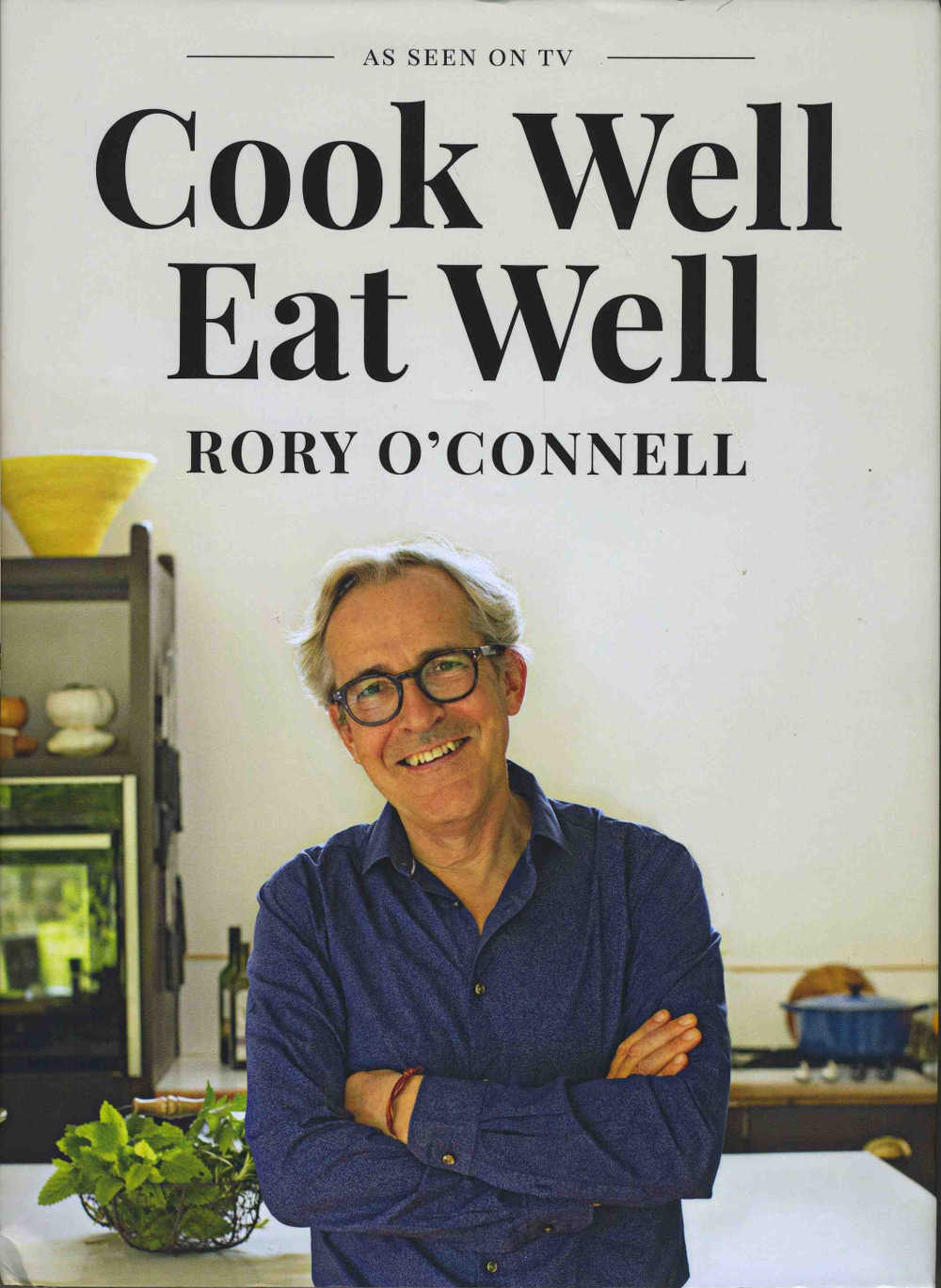 Rory O'Connell's Cook Well Eat Well published by Gill Books