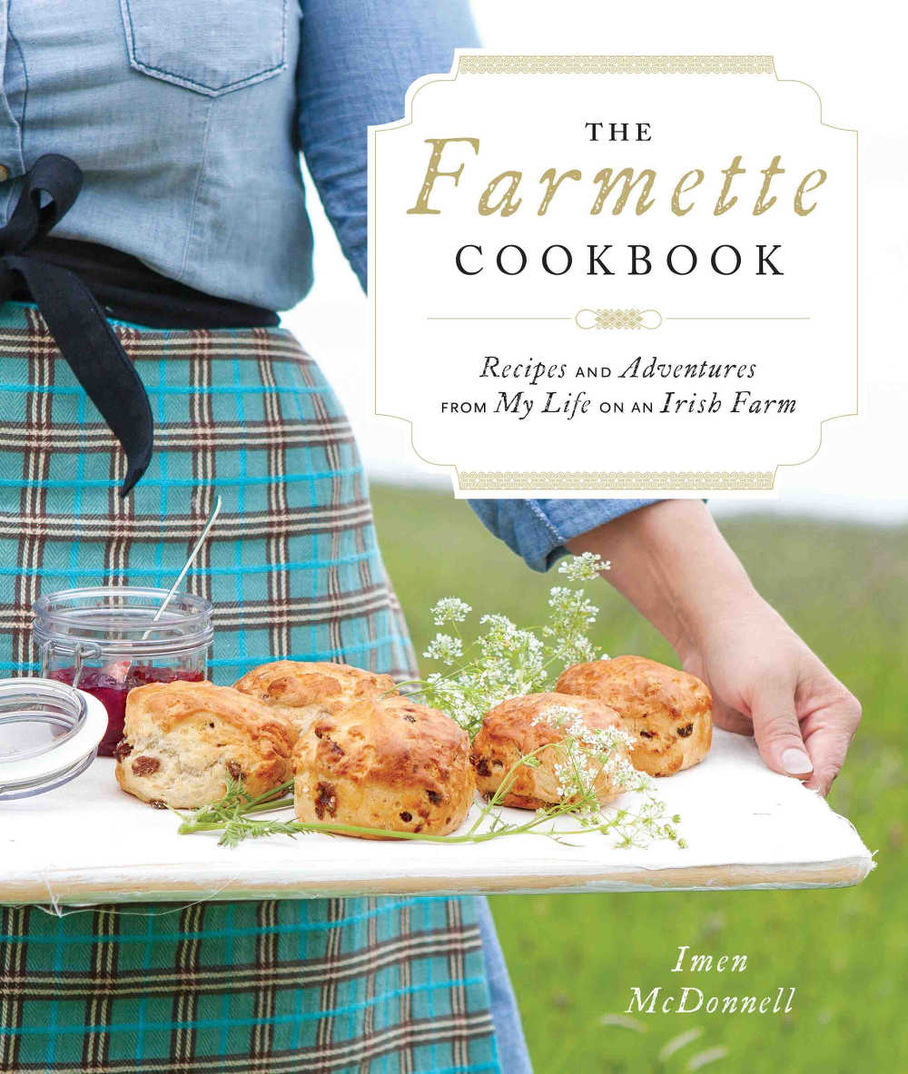 The Farmette Cookbook Recipes and Adventures from My Life on an Irish Farm
