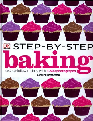 Step-by-Step Baking (Dorling Kindersley, hardback, �25).
