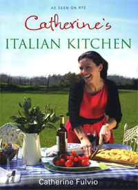 Catherine's Italian Kitchen by Catherine Fulvio  (Gill & Macmillan paperback 254pp, ?19.19)