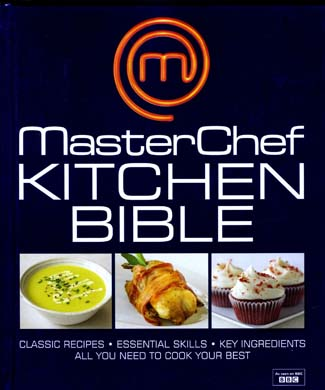 MasterChef KITCHEN BIBLE, Everything you need to know to become a MasterChef in your own kitchen (Dorling Kindersley hardback, ?26/?30)
