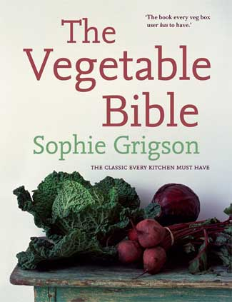 The Vegetable Bible by Sophie Grigson