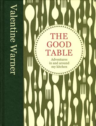 The Good Table by Valentine Warner (Mitchell Beazley, hardback, stg ?20)