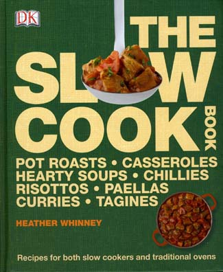 The Slow Cook Book by Heather Whinney (Dorling Kindersley, hardback, �16.99/�20)